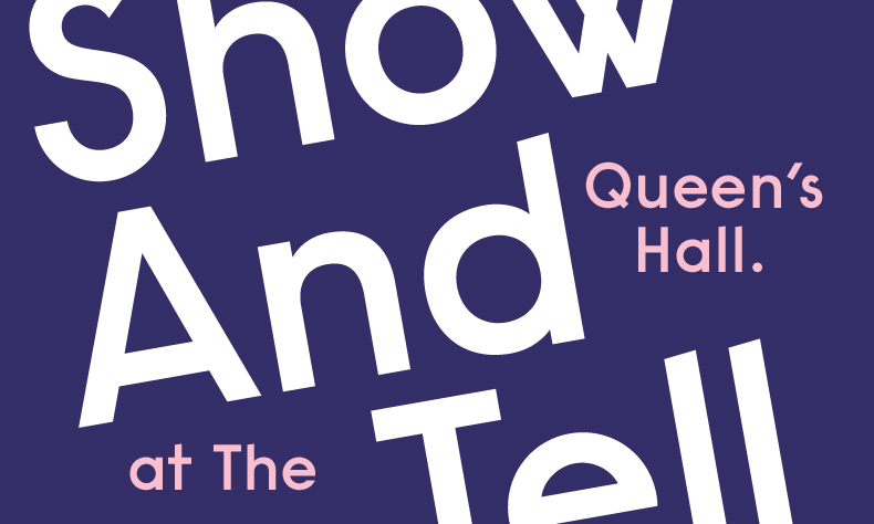 Fringe 18 - Show And Tell at The Queen's Hall